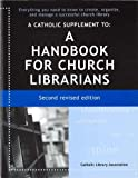 img - for A Catholic Supplement to a Handbook for Church Librarians book / textbook / text book