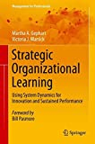 img - for Strategic Organizational Learning: Using System Dynamics for Innovation and Sustained Performance (Management for Professionals) book / textbook / text book