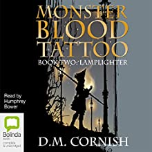 Monster Blood Tattoo # 2: Lamplighter Audiobook by D. M. Cornish Narrated by Humphrey Bower