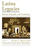 Latina Legacies: Identity, Biography, and Community (Viewpoints on American Culture)