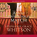 A Most Unsuitable Match (       UNABRIDGED) by Stephanie Grace Whitson Narrated by Kate Forbes