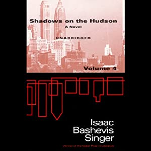 Shadows on the Hudson, Volume 4 | [Isaac Bashevis Singer]