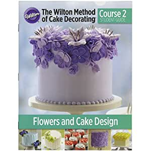 Wilton Method Of Cake Decorating Kit : Amazon.com: The Wilton Method of Cake Decorating Course 2 ...