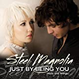 JUST BY BEING YOU - Steel Magnolia