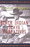 Black Indian Slave Narratives (Real Voices, Real History) (Real Voices, Real History Series)