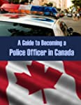A Guide to Becoming a Police Officer...