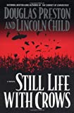Still Life with Crows (Pendergast, Book 4) (0446531421) by Preston, Douglas