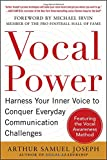 Vocal Power: Harness Your Inner Voice to Conquer Everyday Communication Challenges, with a foreword by Michael Irvin