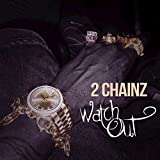 Watch Out [Explicit]