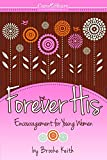 img - for Forever His: Encouragement for Young Women (Care and Share...the Heart of God) book / textbook / text book
