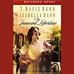 The Innocent Libertine: Heirs of Acadia (       UNABRIDGED) by T. Davis Bunn, Isabella Bunn Narrated by Suzanne Toren