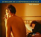 echange, troc Nan Goldin - La ballade de la dépendance sexuelle