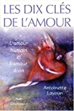 img - for Dix Cles de l'Amour - l'Amour Humain et l'Amour Divin (French Edition) book / textbook / text book