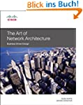 The Art of Network Architecture: Busi...