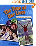 The Time of Our Lives: A Teen Guide t...