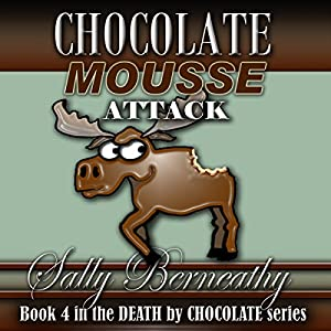 Chocolate Mousse Attack Audiobook