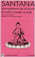 Santana : une expérience de vie auprès du maître Goenka en Inde