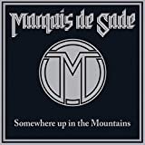 Marquis De Sade: Somewhere Up In The Mountains [CD]