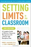 Setting Limits in the Classroom, 3rd Edition: A Complete Guide to Effective Classroom Management with a School-wide Discipline Plan 3 Rev Upd Edition by Mackenzie, Robert J., Stanzione, Lisa (2010)