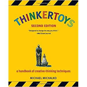 Thinkertoys - A Handbook for Creative Thinking Techniques - Michalko