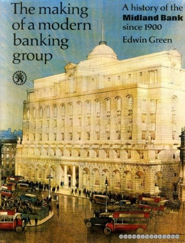 the-making-of-a-modern-banking-group-a-history-of-the-midland-banks-since-1900