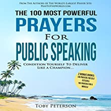 The 100 Most Powerful Prayers for Public Speaking Audiobook by Toby Peterson Narrated by John Gabriel