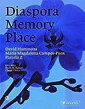 img - for Diaspora, Memory, Place: David Hammons, Maria Magdalena Campos-Pons, Pamela Z book / textbook / text book
