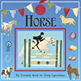 Horse: A Genuine and Authentic Guide: The Essential Guide for Young Equestrians (Genuine & Moste Authentic Guides)