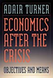 Economics After the Crisis - Objectives and Means