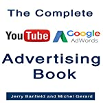 The Complete Google AdWords and YouTube Advertising Book | Jerry Banfield,Michel Gerard