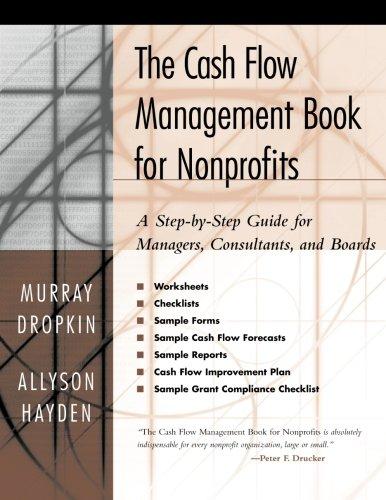 The Cash Flow Management Book for Nonprofits: A...