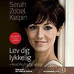 Lev dig lykkelig | Sarah Zobel Kølpin