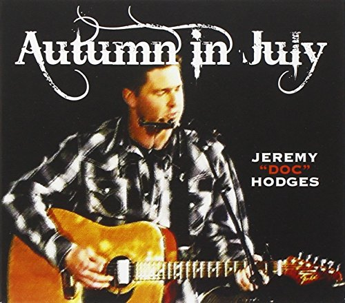 CD : JEREMY DOC HODGES - Autumn In July