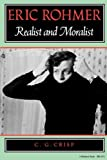 img - for Eric Rohmer: Realist and Moralist (A Midland Book) by Crisp Colin (1988-06-22) Paperback book / textbook / text book