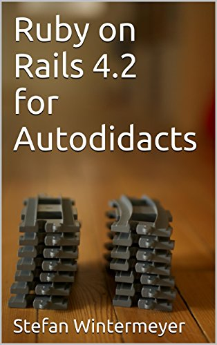 Ruby on Rails 4.2 for Autodidacts (English Edition)