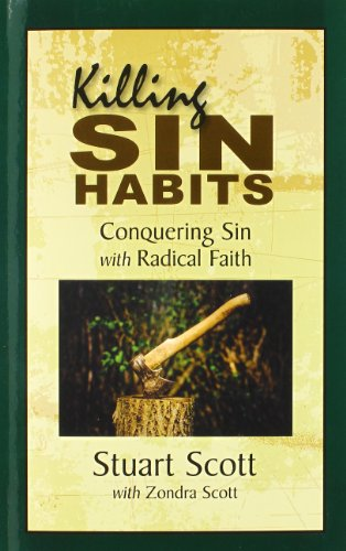 Killing Sin Habits: Conquering Sin with Radical Faith PDF