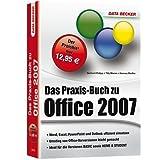 """Das Praxis-Buch zu Office 2007: Word, Excel, PowerPoint und Outlook effizient einsetzen. Umstieg von Office-Vorversionen leicht gemacht. Ideal f�r die Versionen BASIC sowie HOME & STUDENTvon """"Gerhard Philipp"""""""