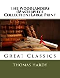img - for The Woodlanders (Masterpiece Collection) Large Print: Great Classics book / textbook / text book