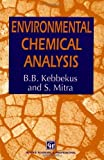 img - for Environmental Chemical Analysis 1st edition by Mitra, S., Kebbekus, B.B. (1997) Paperback book / textbook / text book