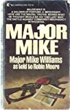 Major Mike: Major Mike Williams As Told to Robin Moore (0441516017) by Robin Moore