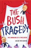 img - for The Bush Tragedy book / textbook / text book