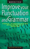 Improve Punctuation & Grammar 3e: Master the Essentials of the English Language and Write with Greater Confidence (How to)
