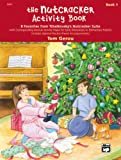img - for The Nutcracker Activity Book, Book 1: 8 Favorites from Tchaikovsky's Nutcracker Suite book / textbook / text book