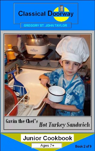 Gavin the Chef's Hot Turkey Sandwich (GAVIN the CHEF JUNIOR COOKBOOK)
