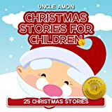 25 Christmas Stories: (FREE Coloring Book Included) Santa Claus is Coming to Town (Christmas Stories for Children)