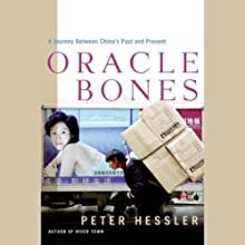Oracle Bones: A Journey Through Time in China (       UNABRIDGED) by Peter Hessler Narrated by Peter Berkrot