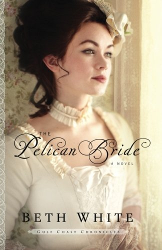 Image of The Pelican Bride: A Novel (Gulf Coast Chronicles) (Volume 1)