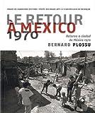 Bernard Plossu - Le Retour a Mexico. 1970 (French Edition) (2849952303) by Bernard Plossu