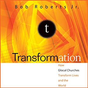 Transformation: How Glocal Churches Transform Lives and the World | [Bob Roberts Jr.]