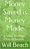 Acquista Money Saved is Money Made [Edizione Kindle]